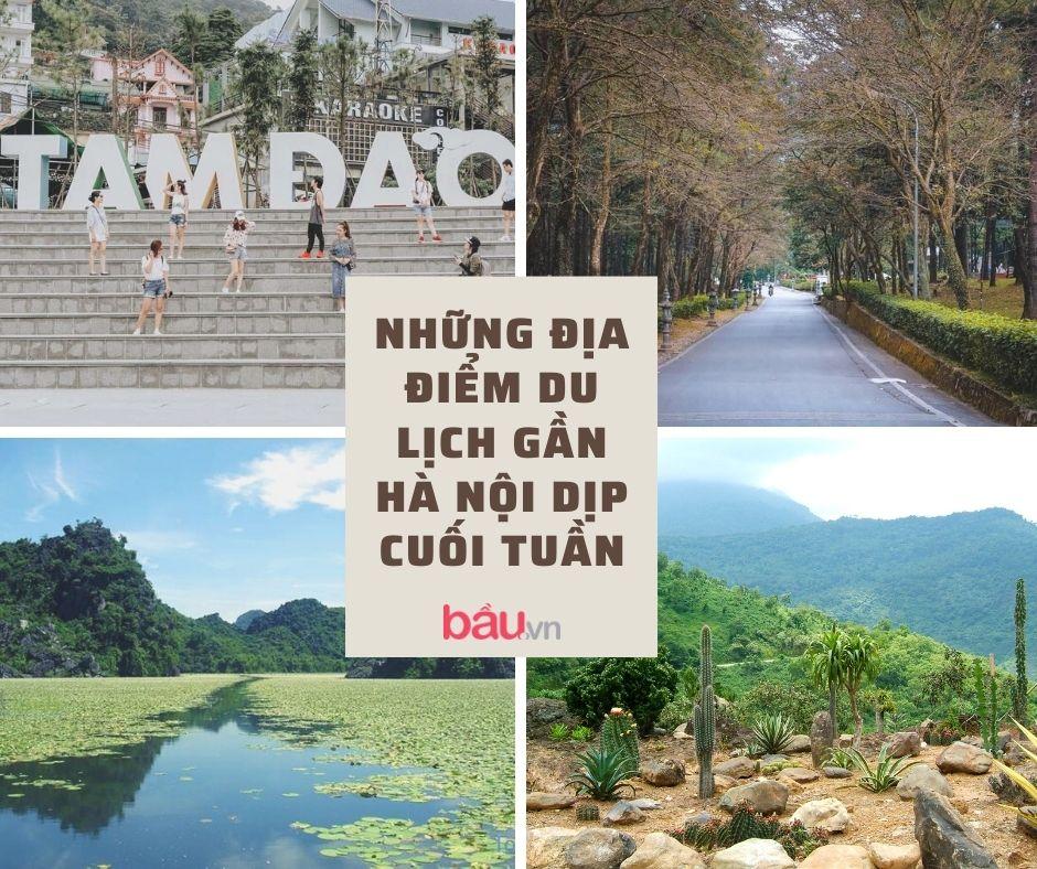 Mách bạn 5 địa điểm du lịch gần Hà Nội dịp cuối tuần