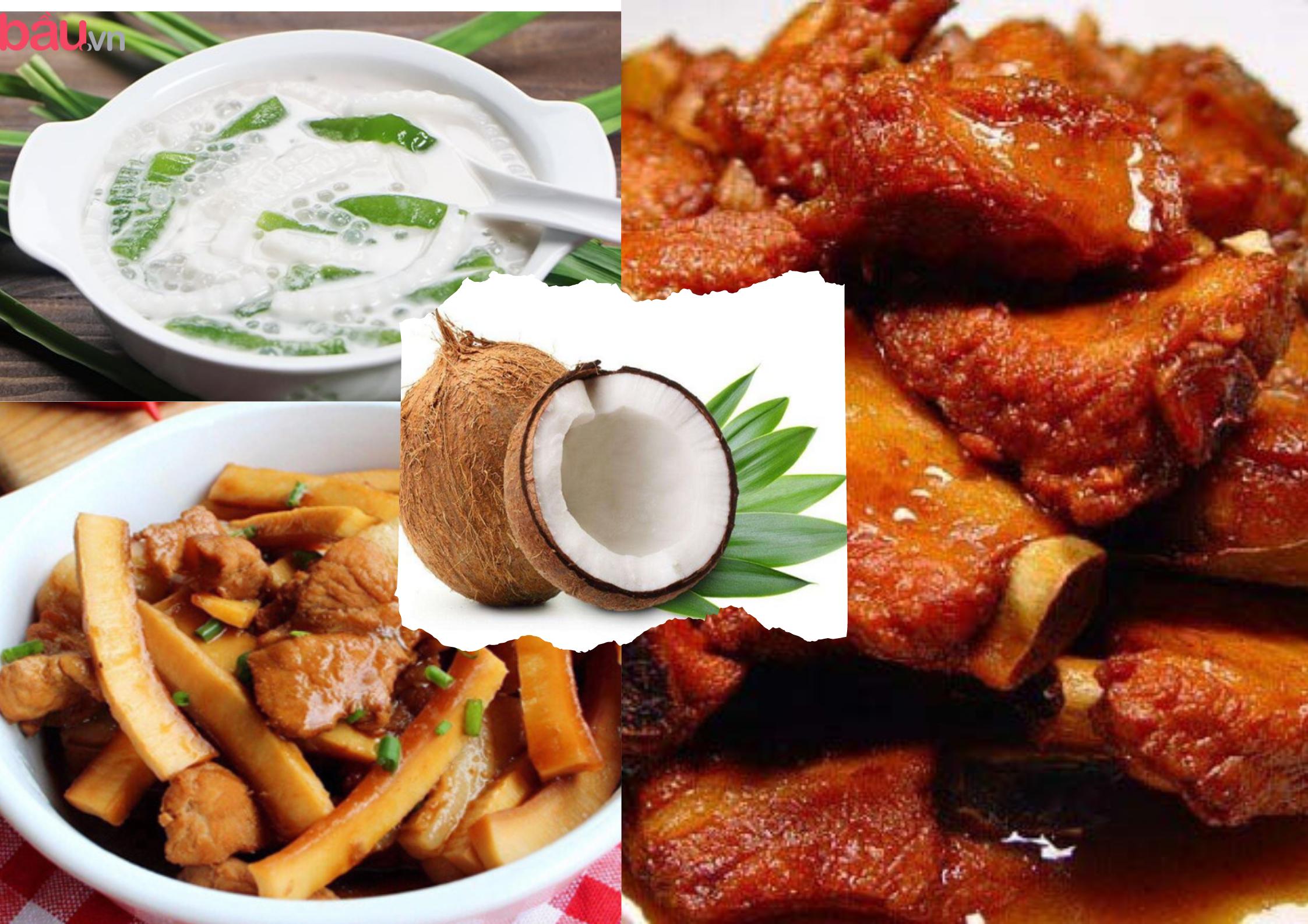 Những món được chế biến từ dừa khiến cả nhà ăn là mê
